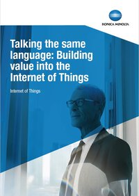 Talking the same languaga: Buildung value into the internet of things whitepaper